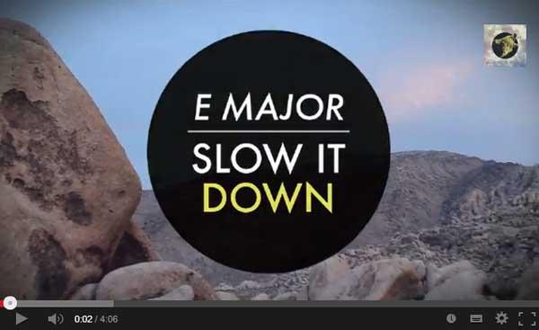 "E MAJOR, ""SLOW IT DOWN"