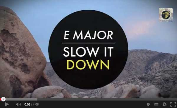 "E MAJOR, ""SLOW IT DOWN"
