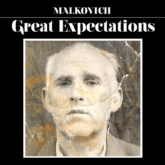 "MALKOVICH, ""GREAT EXPECTATIONS"""