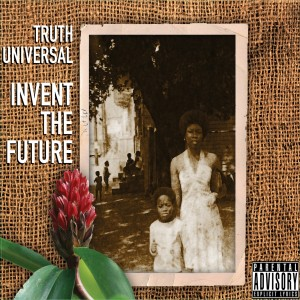 Truth-Universal_Invent_The_Future_OFFICIAL_CD-300x300