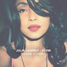 Julia Losfelt – Flow (Sade Cover)