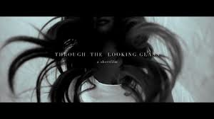 Through The Looking Glass (shortfilm)