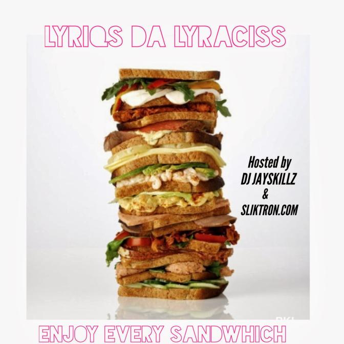 """Mixtape : Lyriqs da Lyraciss – """"Enjoy Every Sandwich"""""""